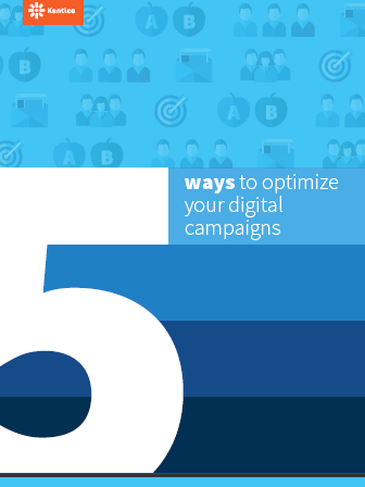 PDF download: 5 ways to optimize your digital campaigns by Kentico